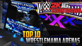 WWE 2K16 Countdown – Top 10 Created Wrestlemania Arenas (PS4)