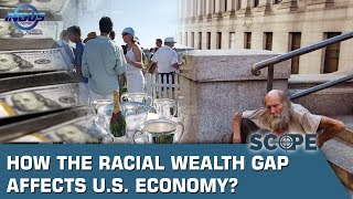 How The Racial Wealth Gap Affects U.S. Economy? | Scope | Indus News