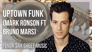 Tenor Sax Sheet Music: How to play Uptown Funk by Mark Ronson ft Bruno Mars