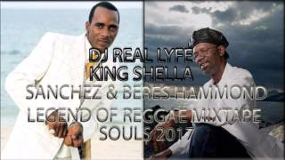 SANCHEZ & BERES HAMMOND LEGEND OF REGGAE SOULS 2017 MIXTAPE KING SHELLA