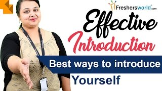 Effective Introduction –Best ways of Introducing yourself,Tips for Interview,Effective words
