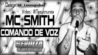 MC SMITH - COMANDO DE VOZ [ LANÇAMENTO 2012 ]