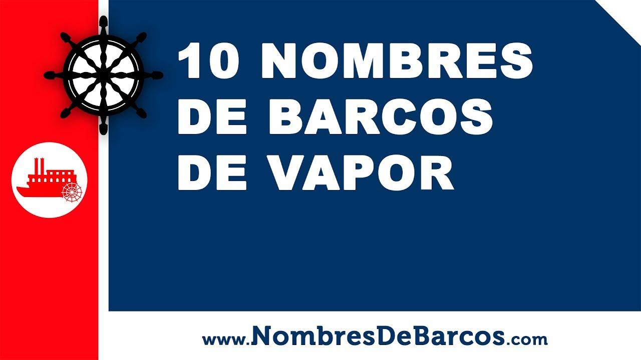 10 nombres de barcos de vapor - los mejores nombres para barcos - www.nombresdebarcos.com