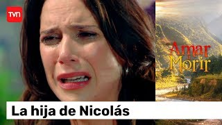 La Hija De Nicolás | Amar A Morir - T1E74