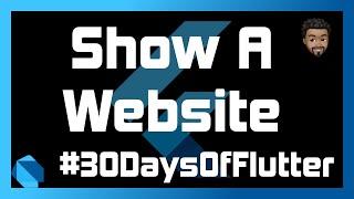 Show A Website with Flutter | Day 05 - #30DaysOfFlutter