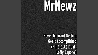 Never Ignorant Getting Goals Accomplished (N.I.G.G.A.) (feat. Lefty Capone)
