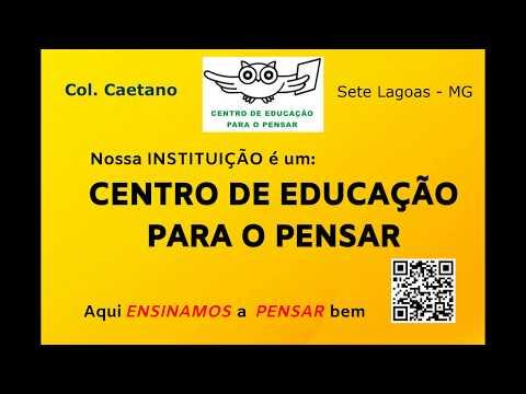 O Col. Caetano de Sete Lagoas MG é um Centro de Educação para o Pensar