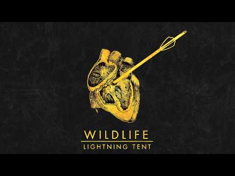 Lightning Tent (Song) by Wildlife