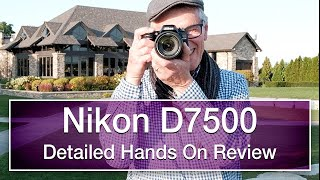Nikon D7500 detailed and extensive hands on review in 4K