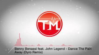 Benny Benassi feat. John Legend - Dance The Pain Away (Dyro Remix)