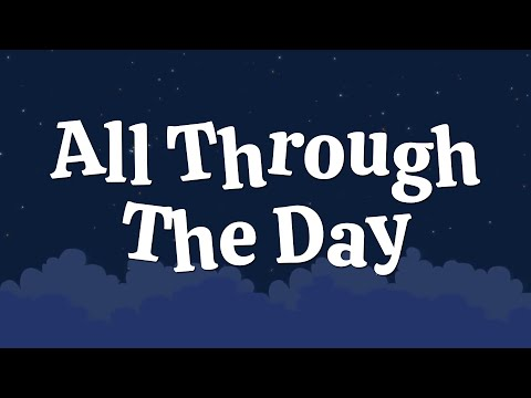All Through The Day | Christian Songs For Kids