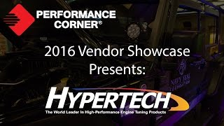 2016 Performance Corner™ Vendor Showcase presents: Hypertech