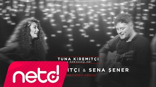 Tuna Kiremitçi & Sena Şener - Birden Geldin Aklıma (Tuna Kiremitçi Ve Arkadaşları)