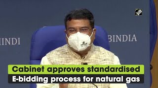 Cabinet approves standardised E-bidding process for natural gas - Download this Video in MP3, M4A, WEBM, MP4, 3GP