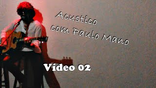 Raul Seixas Cover Acustico Com Paulo Mano V2