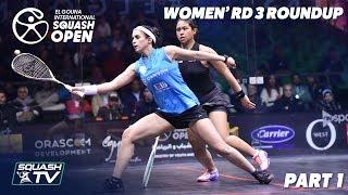 Squash: El Gouna International 2019 - Women's Rd 3 Round Up [Pt.1]