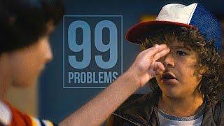 Stranger Things|| 99 problems