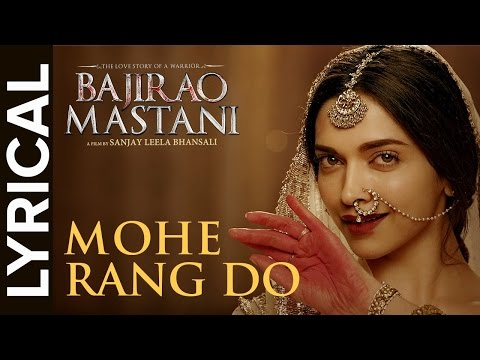 Mohe Rang Do Laal Lyrical | Full Song with Lyrics | Bajirao Mastani