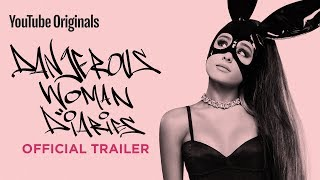 Ariana Grande: Dangerous Woman Diaries   Official Trailer