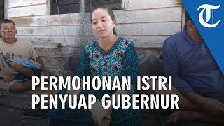 Permohonan Lisan Istri Abu Bakar 'Nelayan' Penyuap Gubernur Kepri
