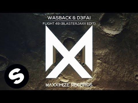 Wasback & D3FAI - Flight 49 (Blasterjaxx Edit)