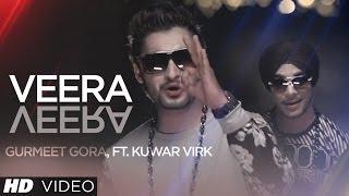 Veera Veera Song Gurmeet Gora Kuwar Virk New Punjabi Song 2018
