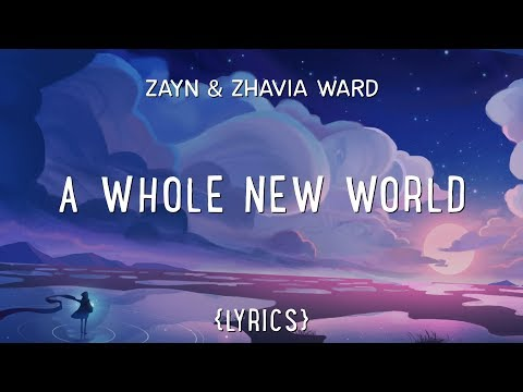 ZAYN, Zhavia Ward - A Whole New World (Lyrics)
