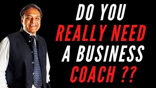 Do You Really Need a Business Coach?? | Best Business Coach