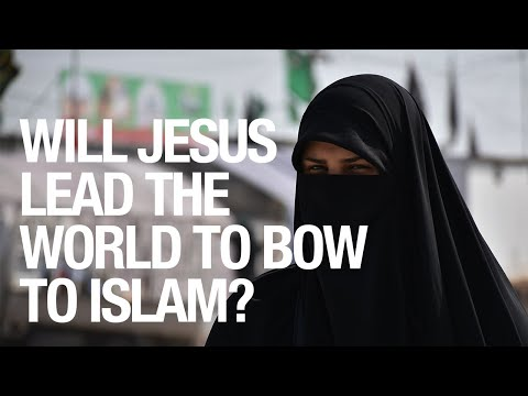 Will Jesus Lead the World to Bow to Islam?