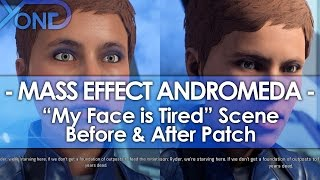Mass Effect Andromeda's 'My Face is Tired' Scene Before & After Patch