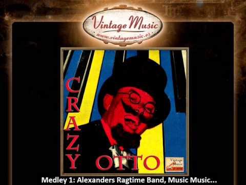 Crazy Otto -- Medley 1 Alexanders Ragtime Band, Music Music (VintageMusic.es)