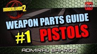 Borderlands 2 Weapons Parts Guide Ep.1 - Pistols