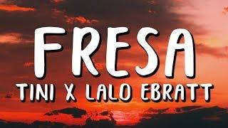 TINI Ft. Lalo Ebratt   Fresa (Letra)