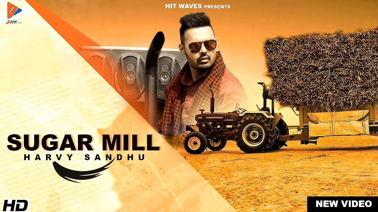 Sugar Mill Lyrics - Harvy Sandhu