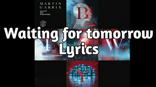 Martin Garrix & Pierce Fulton feat. Mike Shinoda - Waiting For Tomorrow (Lyrics)