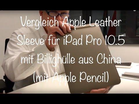 iPad Pro 10.5 Vergleich original Leather Sleeve gegen China-billig-Hülle