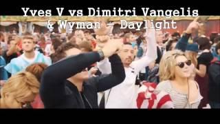 Yves V Vs Dimitri Vangelis & Wyman Daylight