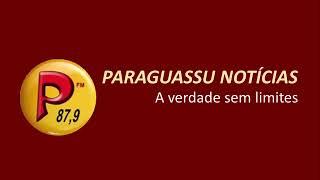 PARAGUASSU NOTÍCIAS - A VERDADE SEM LIMITES 18/09/2020 EDIÇÃO COMPLETA