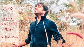Mere Naam Tu | Cover | Zero | Ft. Abhijeet Mishra   - YouTube