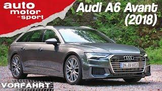 Audi A6 Avant (2018): Die Führungskraft in der Business-Class?  - Vorfahrt | auto motor & sport