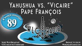 """Yahushua vs. """"Vicaire"""" Pape François"""