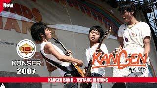 """Khusus Buat Para Pecinta """" KANGEN BAND """" - TENTANG BINTANG (LIVE KONSER TASIKMALAYA 2007)"""