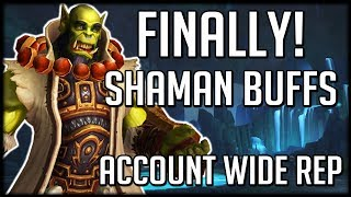 SHAMANS FINALLY GET BUFFS! Account Wide Reputation Changes   WoW Battle for Azeroth