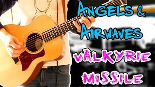 Angels & Airwaves - Valkyrie Missile (Acoustic Version) Guitar Cover 1080P