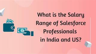 What is the Salary Range of Salesforce Professionals in India and US