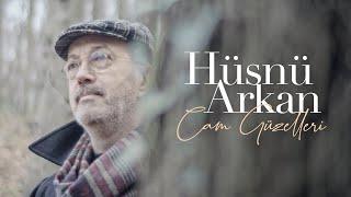 Cam Güzelleri (Hüsnü Arkan) Video Klip [4K] 2019