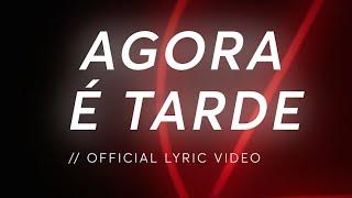 D.A.M.A - Agora é Tarde  (Official Lyric Video)