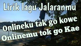 Lagu Yowis Kabeh Tak Lalekke Kowe Ra Ono Gunane Jalaranmu Lirik Cover