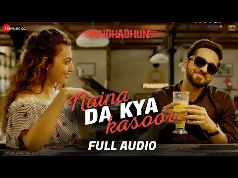 Naina Da Kya Kasoor - Full Audio   AndhaDhun   Ayu
