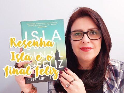 Resenha: Isla e o final feliz - Stephanie Perkins (Editora Intrínseca) | Ju Oliveira
